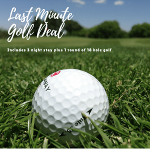 Get In Quick! Last Minute Golf Deal